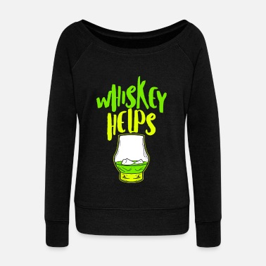 Rum Whiskey Helps Fresh Funny Fathers Day Shirt - Women's Wideneck Sweatshirt