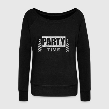 Party Time Party Drunk Party Time - Women's Wideneck Sweatshirt