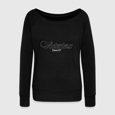 victorious - Women's Wideneck Sweatshirt