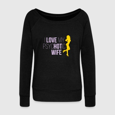 I Love My Psychotic Wife Purple Yellow Gift - Women's Wideneck Sweatshirt