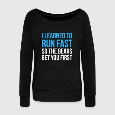 Running Design I Learned To Run Fast So The Bears Get You First Cross Country Fitness Funny Gift - Women's Wideneck Sweatshirt