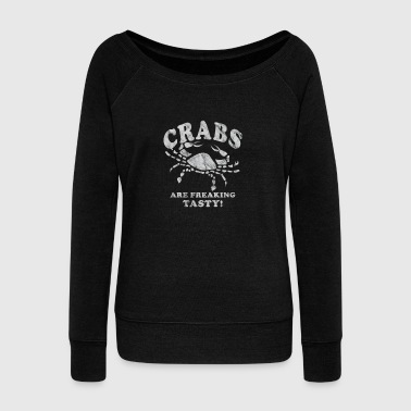 Funny Crabs Are Freaking Tasty Vintage Crab Boil Crabbing Shirt White - Women's Wideneck Sweatshirt