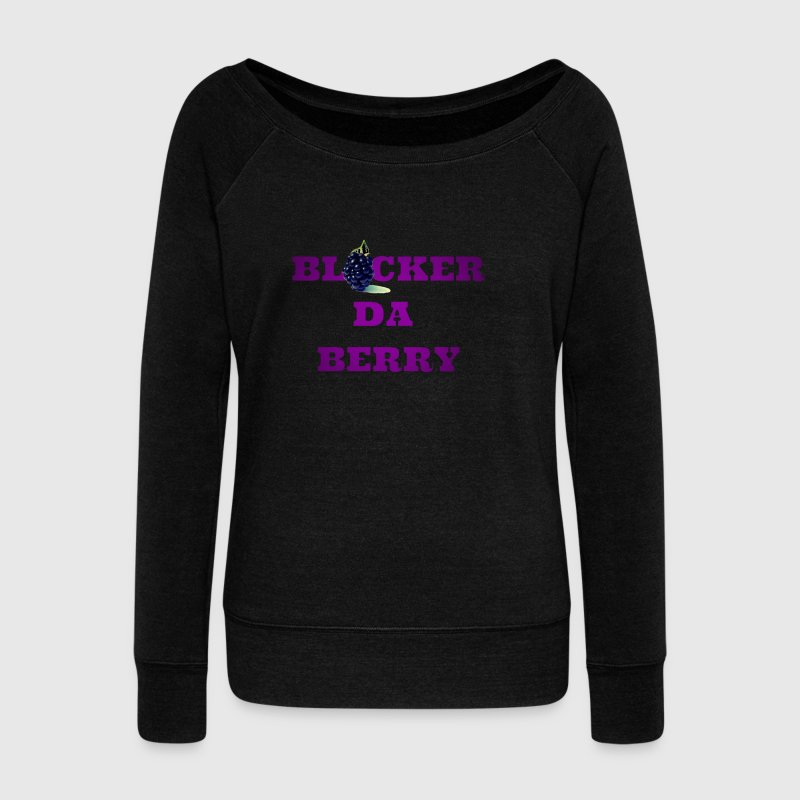 Blacker the berry - Women's Wideneck Sweatshirt