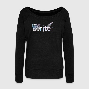 Writer Writer Shirt - Women's Wideneck Sweatshirt