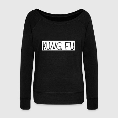 Kung fu - Women's Wideneck Sweatshirt