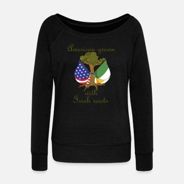 Irish Roots American Grown With Irish Roots - Women's Wideneck Sweatshirt