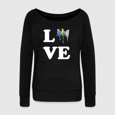 Budgie Bugderigar with Love - Women's Wideneck Sweatshirt
