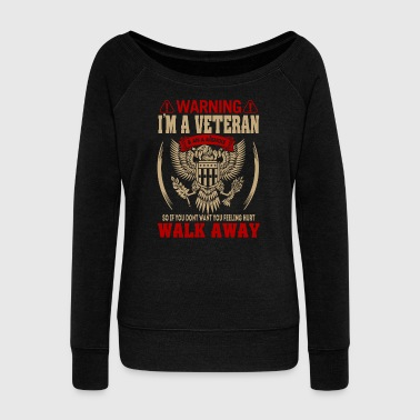 Retired I m A Veteran Funny Veterans Day Gifts Fathers Day - Women's Wideneck Sweatshirt