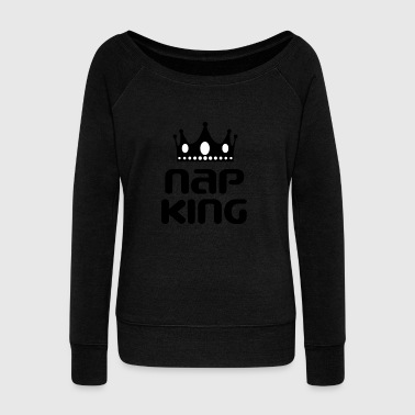 King And Queen Couple Funny Nap King Tshirt Design Nap King - Women's Wideneck Sweatshirt