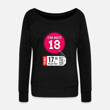 18th Birthday 18th Birthday 18 Years eighteen eighteenth Years - Women's Wideneck Sweatshirt