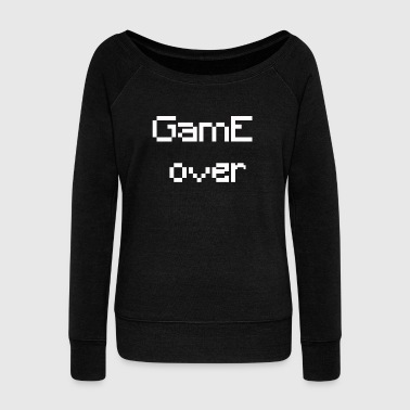 Game over - Women's Wideneck Sweatshirt