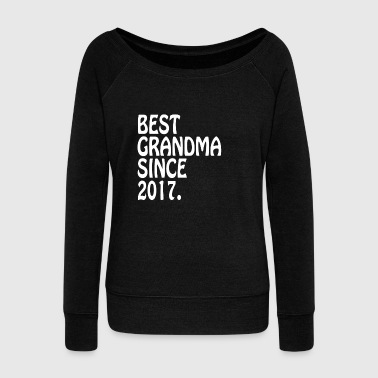 The Best Grandma Gifts 2017 Best Friend Grandma - Women's Wideneck Sweatshirt