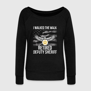 I Walked The Walk Flag Retired Deputy Sheriff Shirt - Women's Wideneck Sweatshirt