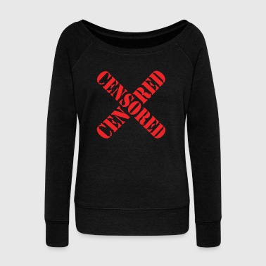 Censored Forbidden Parental Advisory Gift Present - Women's Wideneck Sweatshirt