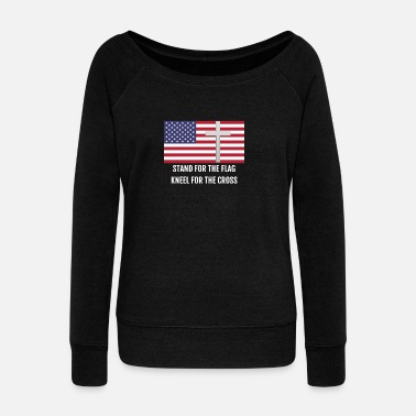 Stand STAND FOR THE FLAG KNEEL FOR THE CROSS - Women's Wideneck Sweatshirt