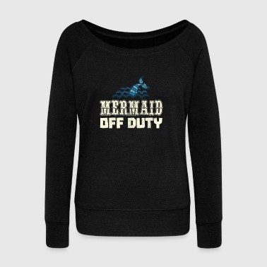 Mermaid Off Duty - Women's Wideneck Sweatshirt