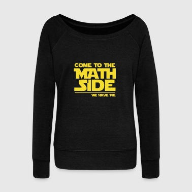 Math Side We Have Pie - Math -Total Basics - Women's Wideneck Sweatshirt