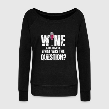 Wine wine - Women's Wideneck Sweatshirt