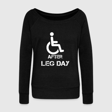 After Leg Day Bodybuilding Powerlifting Lifting Gy - Women's Wideneck Sweatshirt