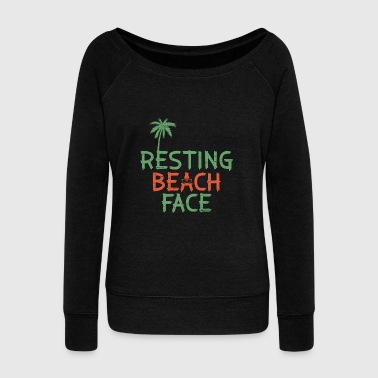 Resting Beach Face Holiday Funny Quote - Women's Wideneck Sweatshirt