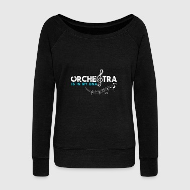 Orchestra is in my DNA funny music quote - Women's Wideneck Sweatshirt