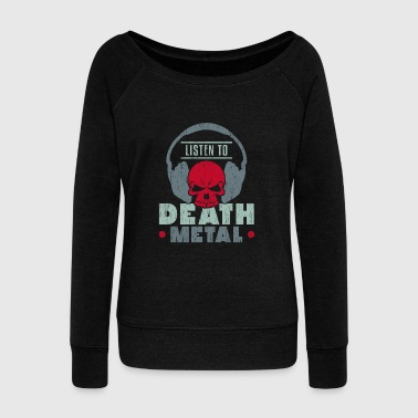 Listen to Death Metal christmas present kids - Women's Wideneck Sweatshirt