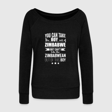 Can take boy out of Zimbabwe but Can't take the Zimbabwean out of the boy - Women's Wideneck Sweatshirt
