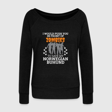Push You In Front Zombies to save my Norwegian Buhund Dog Owner Dog Lover - Women's Wideneck Sweatshirt