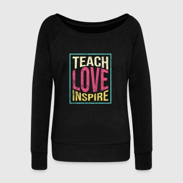 Teachers Day - Teach Love Inspire - Women's Wideneck Sweatshirt