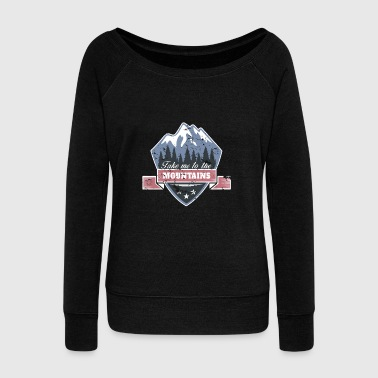 Take me to the Mountains christmas gift idea - Women's Wideneck Sweatshirt