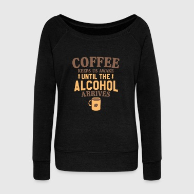 Coffee - Alcohol - Women's Wideneck Sweatshirt