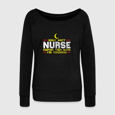 Midwife Night shift nurse worker gift - Women's Wideneck Sweatshirt