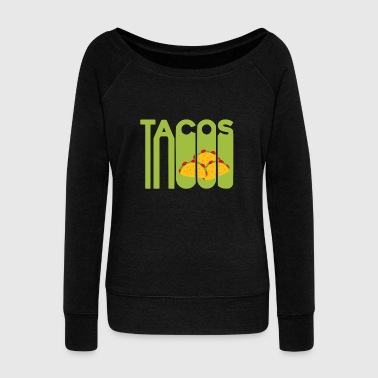 Mexico Taco Fast food Christmas gift Mexican - Women's Wideneck Sweatshirt