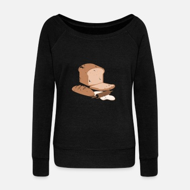 Butter Fresh baked Bread Loaf of bread baker gift - Women's Wideneck Sweatshirt