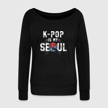 Korean KPop Is My Soul KPop TShirt Korean Flag Music Obsession - Women's Wideneck Sweatshirt