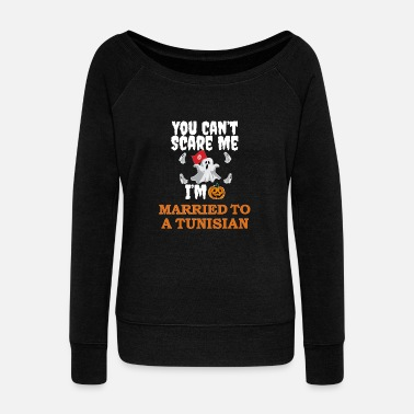 2018 Can't scare me I'm Married to a Tunisian Halloween Tunisia - Women's Wideneck Sweatshirt
