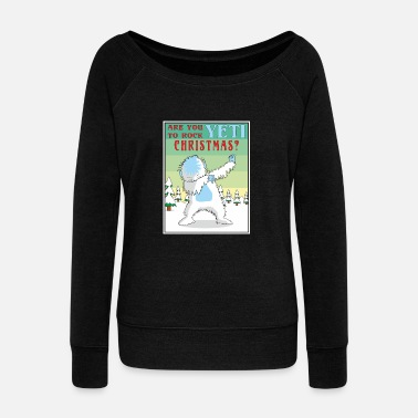 Invisible Yeti To Rock Xmas? Cool Funny Dabbing Iceman - Women's Wideneck Sweatshirt