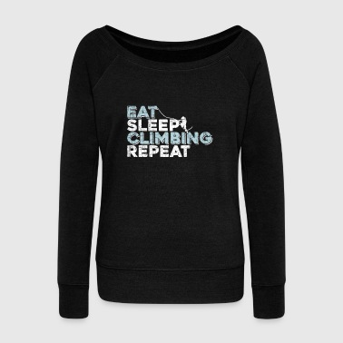 Eat Sleep Climb Repeat climbing gift idea - Women's Wideneck Sweatshirt