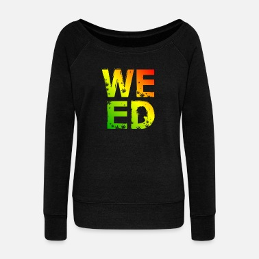 Medicinal Plant WEED word art - four letter word gift idea - Women's Wideneck Sweatshirt