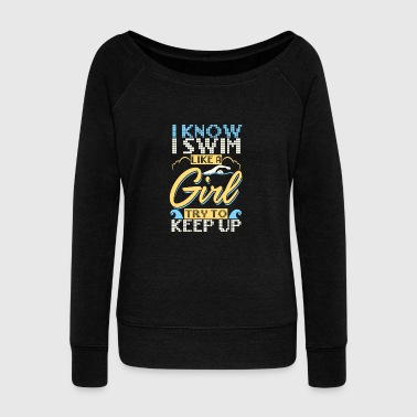 Swimming Quotes swimming - Women's Wideneck Sweatshirt