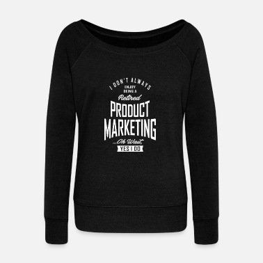 Occupation Gift for Product Marketing - Women's Wideneck Sweatshirt