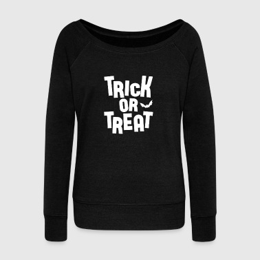 Trick Or Treat - Women's Wideneck Sweatshirt