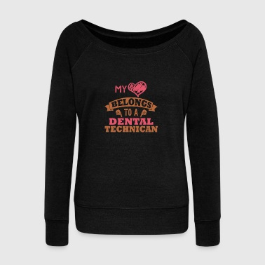 Dental technicans best job ever, make teeth - Women's Wideneck Sweatshirt