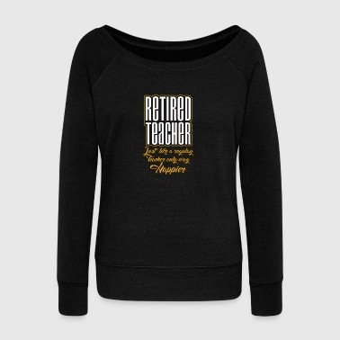 Retired Teacher - Teacher - Total Basics - Women's Wideneck Sweatshirt