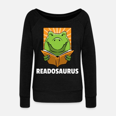 Book Dino Read Book Reading Rex Lovers Funny Cute Gift - Women's Wide-Neck Sweatshirt