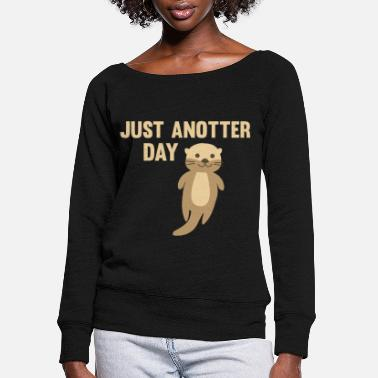 Cute Just Another Day Cute Otter For Kids - Women's Wide-Neck Sweatshirt
