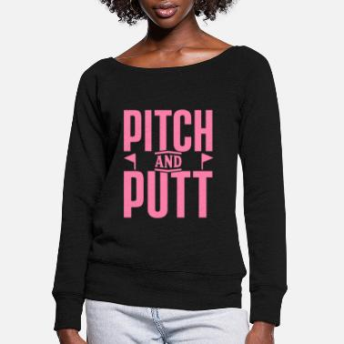 Pitch Pitch and Putt Pitch and Putt Pitch and Putt - Women's Wide-Neck Sweatshirt