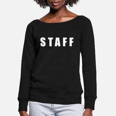 Staff Staff Staff Staff Staff - Women's Wide-Neck Sweatshirt