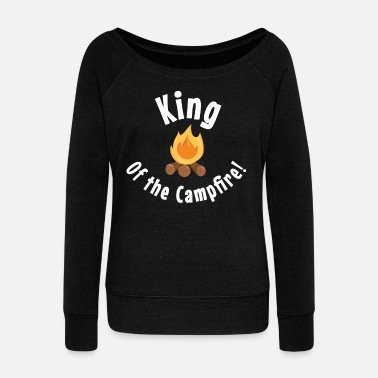 King Of The Campfire King of The Campfire Camping Designs - Women's Wide-Neck Sweatshirt