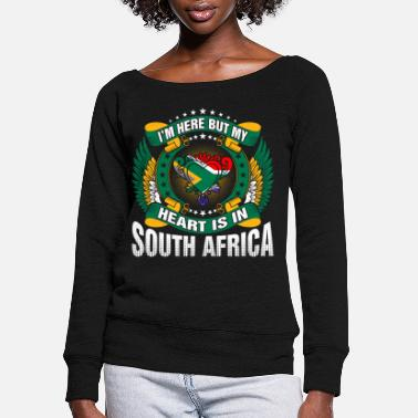 South Im Here But My Heart Is In South Africa - Women's Wide-Neck Sweatshirt